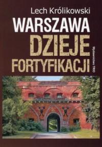 Warszawa. Dzieje fortyfikacji - okładka książki