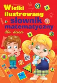 Wielki ilustrowany słownik matematyczny - okładka książki