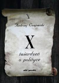 X twierdzeń o polityce - okładka książki