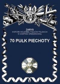 70 Pułk piechoty. Seria: Zarys - okładka książki