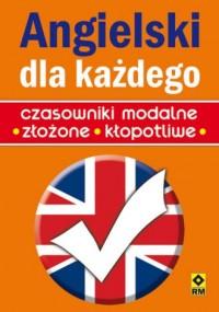 Angielski dla każdego. Czasowniki modalne złożone kłopotliwe - okładka podręcznika