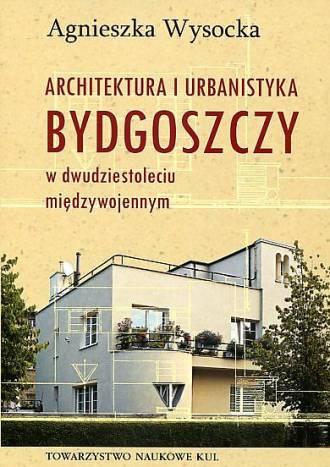 Architektura i urbanistyka Bydgoszczy - okładka książki