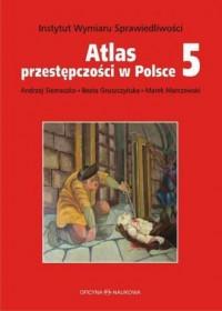 Atlas przestępczości w Polsce 5 - okładka książki