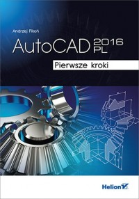 AutoCAD 2016 PL. Pierwsze kroki - okładka książki