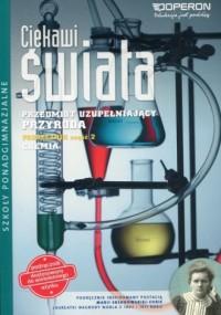 Ciekawi świata Przyroda Chemia Podręcznik Część 2 Przedmiot uzupełniający. Szkoła ponadgimnazjalna - okładka podręcznika