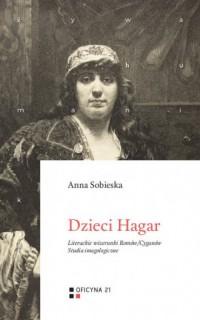 Dzieci Hagar. Literackie wizerunki Romów/Cyganów. Studia imagologiczne - okładka książki