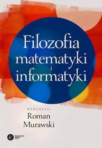 Filozofia matematyki i informatyki - okładka książki