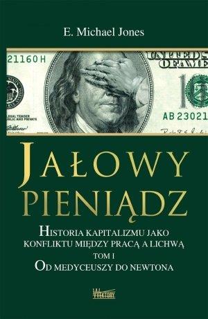 Jałowy pieniądz. Historia kapitalizmu - okładka książki