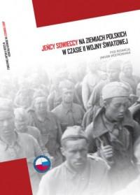 Jeńcy sowieccy na ziemiach polskich w czasie II wojny światowej - okładka książki