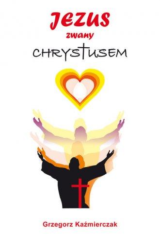 Jezus zwany Chrystusem - okładka książki