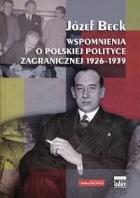 Józef Beck. Wspomnienia o polskiej polityce zagranicznej 1926-1939 - okładka książki