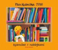 Kalendarz 2016 Pan Kuleczka z naklejkami - okładka książki