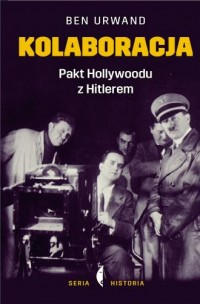 Kolaboracja. Pakt Hollywoodu z - okładka książki