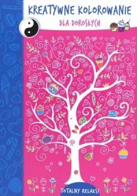 Kreatywne kolorowanie dla dorosłych. Drzewo - okładka książki