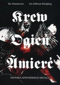 Krew ogień śmierć. Historia szwedzkiego metalu - okładka książki