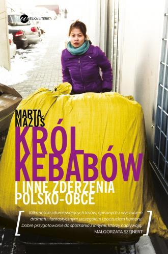 Król kebabów i inne zderzenia polsko-obce - okładka książki