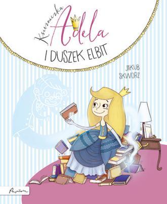 Księżniczka Adela i duszek Elbit - okładka książki