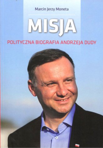 Misja. Polityczna biografia Andrzeja - okładka książki