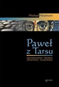 Paweł z Tarsu. Archeolodzy tropem Apostoła Narodów - okładka książki