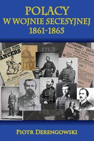 Polacy w wojnie secesyjnej 1861-1865 - okładka książki