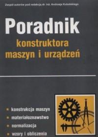Poradnik konstruktora maszyn i urządzeń - okładka książki