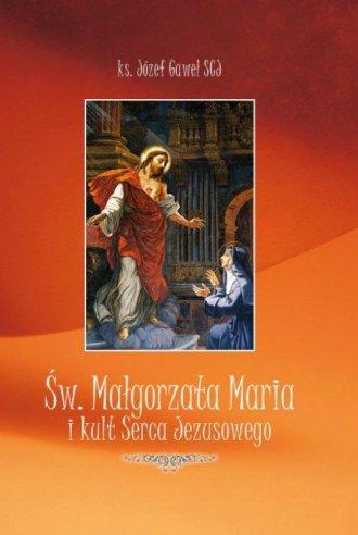 Św. Małgorzata Maria i Kult Serca - okładka książki
