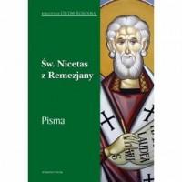 Święty Nicetas z Remezjany. Pisma. - okładka książki