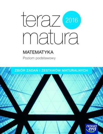 Teraz matura 2017. Matematyka Zbiór - okładka podręcznika