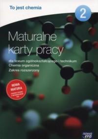 To jest chemia 2. Maturalne karty pracy. Zakres rozszerzony. Liceum, technikum - okładka podręcznika