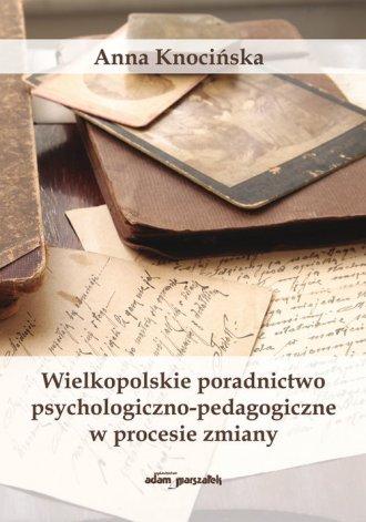 Wielkopolskie poradnictwo psychologiczno-pedagogiczne - okładka książki