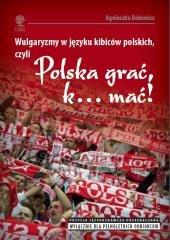 Wulgaryzmy w języku kibiców polskich, - okładka książki