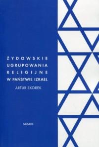 Żydowskie ugrupowania religijne w państwie Izrael. Polityczna rola ortodoksyjnego judaizmu - okładka książki