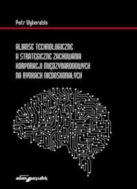 Alianse technologiczne a strategiczne - okładka książki