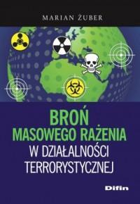 Broń masowego rażenia w działalności terrorystycznej - okładka książki