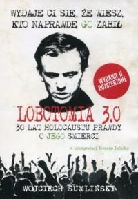 Lobotomia 3.0. Trzydzieści lat holokaustu prawdy o jego śmierci - okładka płyty