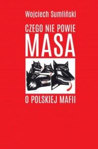 Czego nie powie Masa o polskiej mafii - okładka książki
