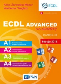 ECDL Advanced na skróty Edycja 2015 - okładka książki
