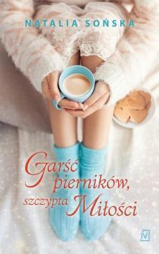 Garść pierników, szczypta miłości - okładka książki