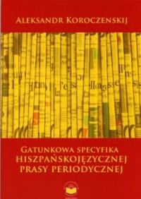 Gatunkowa specyfika hiszpańskojęzycznej prasy periodycznej - okładka książki