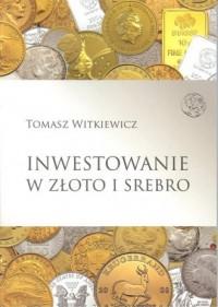 Inwestowanie w złoto i srebro - okładka książki