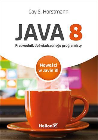 Java 8. Przewodnik doświadczonego - okładka książki