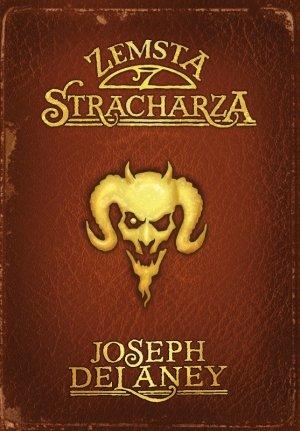 Kroniki Wardstone 13. Zemsta stracharza - okładka książki