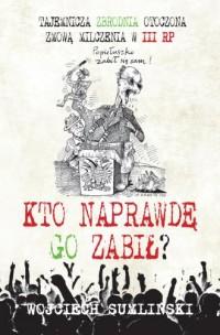 Kto naprawdę go zabił? - okładka książki