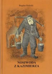 Nosiwoda z Kazimierza - okładka książki