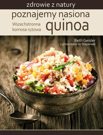 Poznajemy nasiona quinoa. Wszechstronna - okładka książki