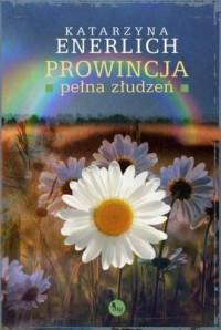 Prowincja pełna złudzeń - okładka książki