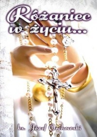 Różaniec w życiu... - okładka książki