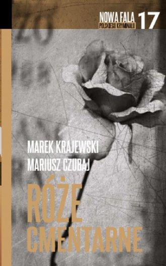 Róże cmentarne. Seria: Nowa fala - okładka książki