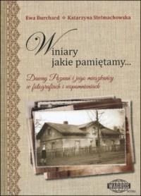 Winiary jakie pamiętamy. Dawny Poznań i jego mieszkańcy w fotografiach i wspomnieniach - okładka książki