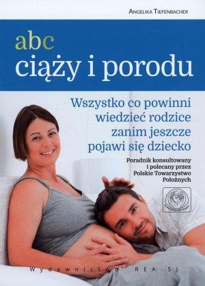 ABC ciąży i poródu..Wszystko co - okładka książki